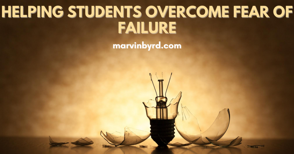 Helping students overcome fear of failure